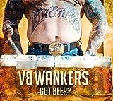 Songtexte von V8 Wankers - Got Beer?