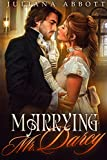 Marrying Mr. Darcy: A Pride and Prejudice Variation (English Edition)