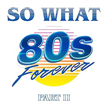 80s Forever Part II