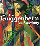 The Guggenheim. Die Sammlung. Kunst Und ausstellungshalle Bonn, 21.07.2006 - 07.01.2007