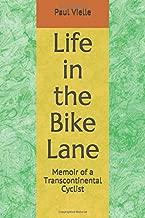 Life in the Bike Lane: Memoir of a Transcontinental Cyclist