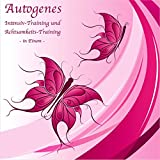 AUTOGENES TRAINING UND ACHTSAMKEITSTRAINING IN EINEM (Audio-CD) -- Eine Kombination aus Autogenen...
