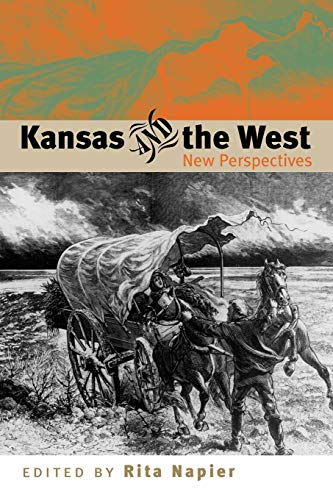 Kansas and the West: New Perspectives (New Perspectives (University Press of Kansas))