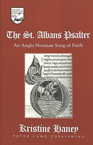 The St. Albans Psalter: An Anglo-Norman Song of Faith (Studies in the Humanities / Literature - Politics - Society, Band 60)