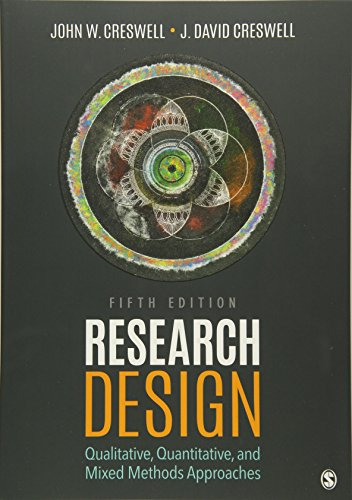 Compare Textbook Prices for Research Design: Qualitative, Quantitative, and Mixed Methods Approaches 5 Edition ISBN 9781506386706 by Creswell, John W.,Creswell, J. David