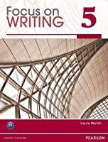 Focus on Writing 5: Student Book