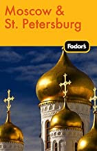 Completely Updated Petersburg with Many Maps and Travel Tips Fodors Moscow and St 5th Edition: The Guide for All Budgets