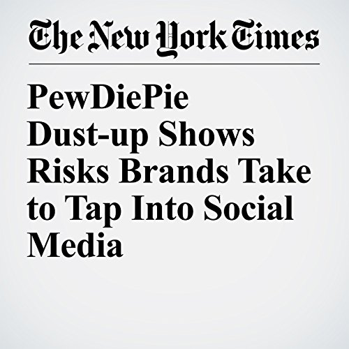 PewDiePie Dust-up Shows Risks Brands Take to Tap Into Social Media copertina