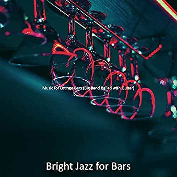 Music for Lounge Bars (Big Band Ballad with Guitar)