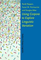 Using Corpora to Explore Linguistic Variation (Studies in Corpus Linguistics)