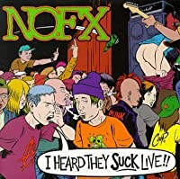 I HEARD THEY SUCK LIVE by Nofx (1995-08-22)
