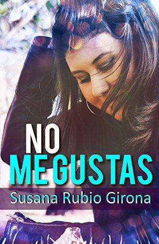 NO ME GUSTAS eBook: Rubio Girona, Susana: Amazon.es: Tienda Kindle