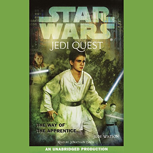 Star Wars: Jedi Quest, Book 1: The Way of the Apprentice                   By:                                                                                                                                 Jude Watson                               Narrated by:                                                                                                                                 Jonathan Davis                      Length: 3 hrs and 16 mins     213 ratings     Overall 4.2