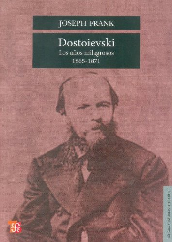 Dostoievski - Los Anos Milagrosos 1865-1871