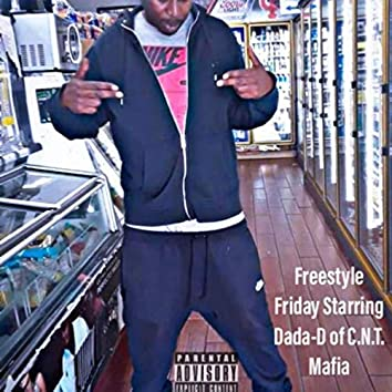 FREESTYLE FRIDAY STARING DADA-D OF C.N.T. MAFIA
