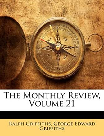 [(The Monthly Review, Volume 21)] [By (author) Professor of History Ralph Griffiths ] published on (February, 2010)