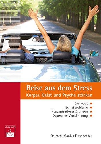 Reise aus dem Stress: Körper, Geist und Psyche stärken