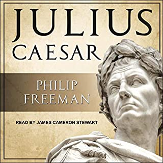 Julius Caesar                   Written by:                                                                                                                                 Philip Freeman                               Narrated by:                                                                                                                                 James Cameron Stewart                      Length: 14 hrs and 44 mins     Not rated yet     Overall 0.0