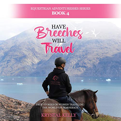 Have Breeches Will Travel Audiobook By Krystal Kelly cover art