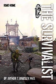 Road Home (The Survivalist Book 12) by [Arthur Bradley]
