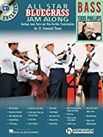 All-Star Bluegrass Jam-Along: For Bass : Backups, Lead Parts and Note-for-Note Transcriptions for 21 Essential Tunes (Book & CD)