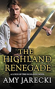 The Highland Renegade (Lords of the Highlands Book 5) by [Amy Jarecki]