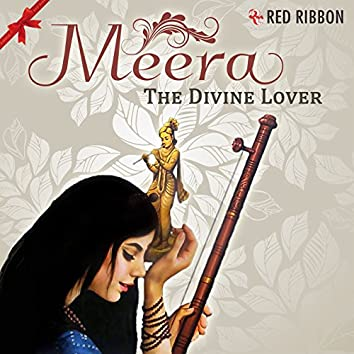 Meera - The Divine Lover