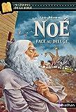 Noé, face au déluge - Histoires de la Bible - Dès 11 ans (08)