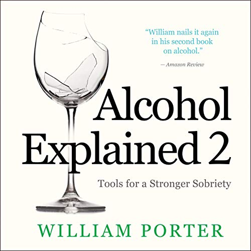 Diseño de la portada del título Alcohol Explained 2: Tools for a Stronger Sobriety
