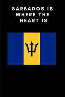 BARBADOS IS WHERE THE HEART IS: Country Flag A5 Notebook (6 x 9 in) to write in with 120 pages White Paper Journal / Planner / Notepad