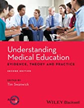 Understanding Medical Education: Evidence, Theory and Practice