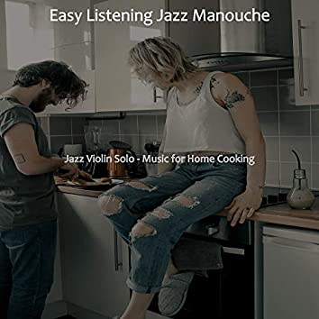 Jazz Violin Solo - Music for Home Cooking