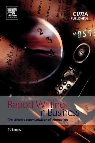 Report Writing in Business. The effective communication of information (Cima Student Handbook)