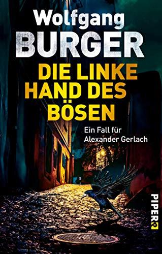 Die linke Hand des Bösen: Ein Fall für Alexander Gerlach (Alexander-Gerlach-Reihe 14)