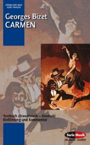 Carmen: Einführung und Kommentar. Textbuch/Libretto. (Opern der Welt)