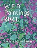 W.E.B. Paintings 2021
