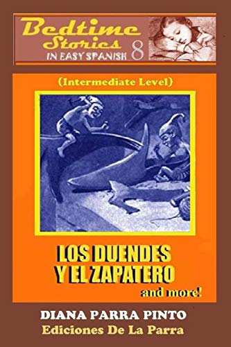 Bedtime Stories in Easy Spanish 8: LOS DUENDES Y EL ZAPATERO and more!