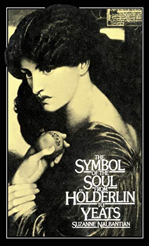 The Symbol of the Soul from Holderlin to Yeats: A Study in Metonymyの詳細を見る