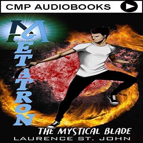 Metatron: The Mystical Blade  audiobook cover art