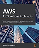 AWS for Solutions Architects: Design your cloud...