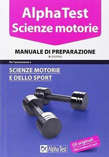 Alpha Test. Scienze motorie. Manuale di preparazione