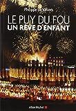 Le Puy du Fou - Un rêve d'enfant. Entretien avec Michel Chamard