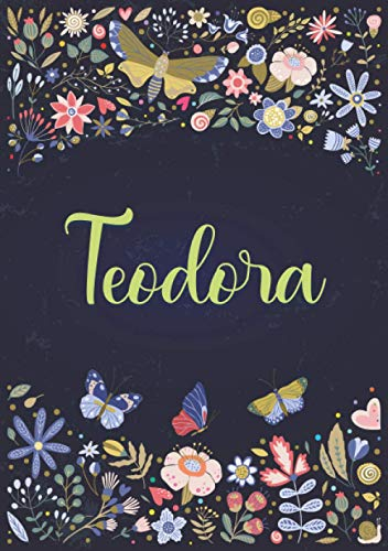 Teodora: Taccuino A5   Nome personalizzato Teodora   Regalo di compleanno per moglie, mamma, sorella, figlia ...   Design: giardino   120 pagine a righe, piccolo formato A5 (14.8 x 21 cm)