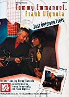 Just Between Frets: Tommy Emmanuel and Frank Vignola