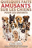 Quelques faits amusants sur les chiens pour les enfants: Livre 1 de 4 ebook combine 1-11 des faits amusants sur les chiens pour les enfants