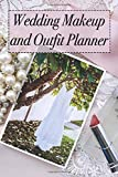 Wedding Makeup and Outfit Planner: 120 Page Journal to Record 30 Makeup and Outfit Combinations