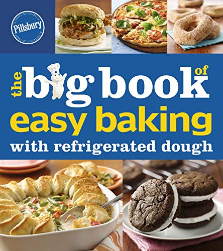 Pillsbury The Big Book of Easy Baking with Refrigerated Dough (Betty Crocker...