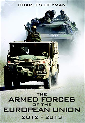 The Armed Forces of the European Union, 2012–2013 (English Edition)