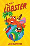 The World is your Lobster: One globe. Two backpacks. A year of side splitting fun (Lobster Tales)