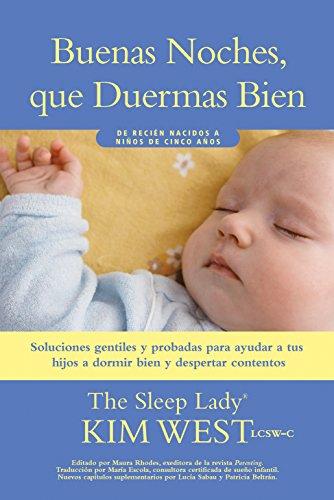 Buenas noches, que duermas bien: un manual para ayudar a tus hijos a dormir bien y despertar content